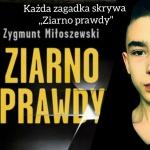 Zygmunt Miłoszewski, Ziarno prawdy